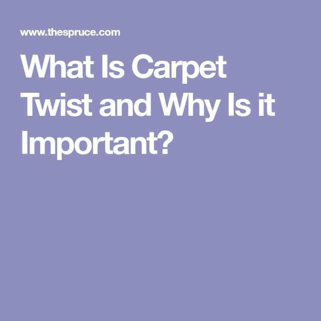 What Is Carpet Twist and Why Is it Important?