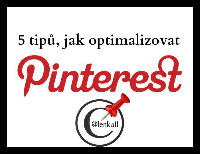 5 tipů, jak optimalizovat #Pinterest #socialnisite #justmediablog