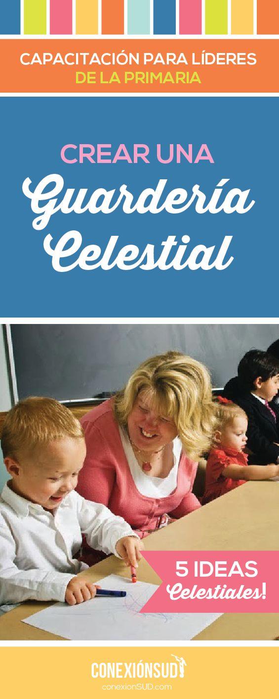 5 consejos para crear una Guardería Celestial! La Guardería es la primera introducción de un niño a la Primaria.