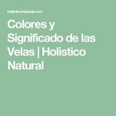 Colores y Significado de las Velas | Holistico Natural