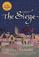 The Siege; by Ismail Kadare