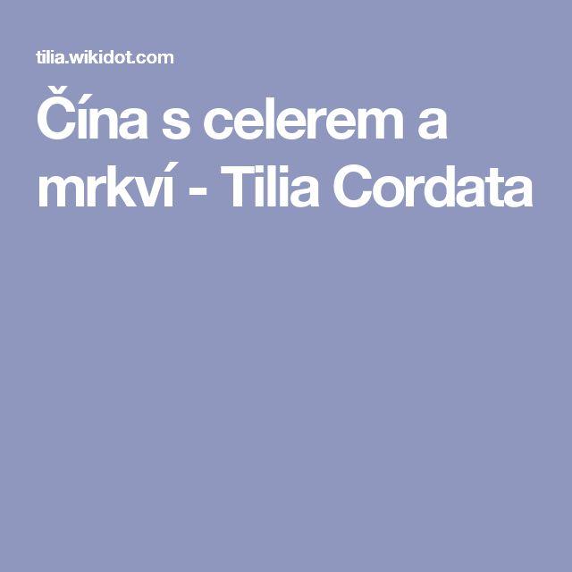Čína s celerem a mrkví - Tilia Cordata