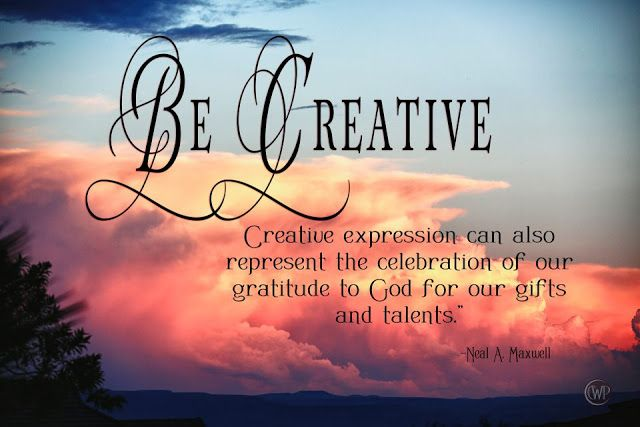 Pinterest Quotes About Creativity: Be Creative. Creative Expression Can Also Represent The