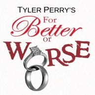 Tyler Perry - For Better or Worse (TV Show)