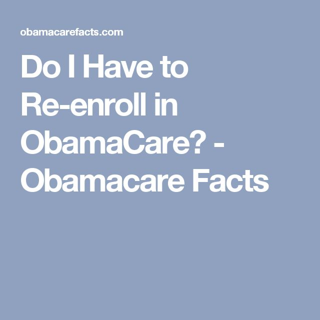Do I Have to Re-enroll in ObamaCare? - Obamacare Facts