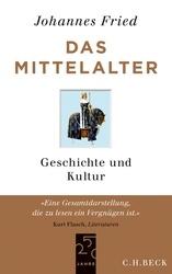 Das Mittelalter | Fried, Johannes | Verlag C.H.Beck Literatur - Sachbuch - Wissenschaft