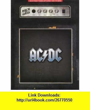 AC/DC Backtracks (Guitar Tablature Editions) (9780825637377) Phil Yarnall, David Bradley , ISBN-10: 0825637376  , ISBN-13: 978-0825637377 ,  , tutorials , pdf , ebook , torrent , downloads , rapidshare , filesonic , hotfile , megaupload , fileserve