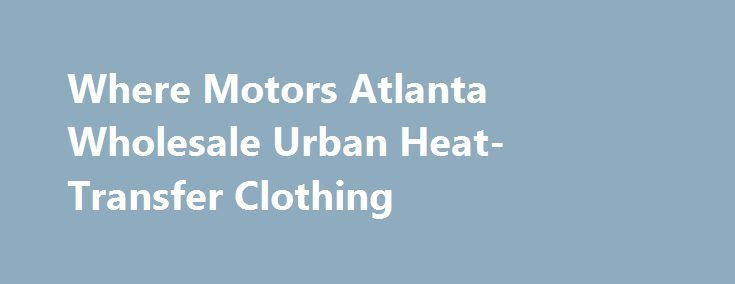 Where Motors Atlanta Wholesale Urban Heat-Transfer Clothing  http://srt.ru/news-blog/where-motors-atlanta-wholesale-urban-heat-transfer-clothing/  Note: While using the flex Denver Nuggets jerseys schedule of Sunday night games later their season, feasible that some of the games mentioned above could upwards moved to Sunday party. In that vein I'm providing you fine folks with a double shot of sports games with reviews for both NHL and NBA LIVE both from EA Particular sports. Former cheap…