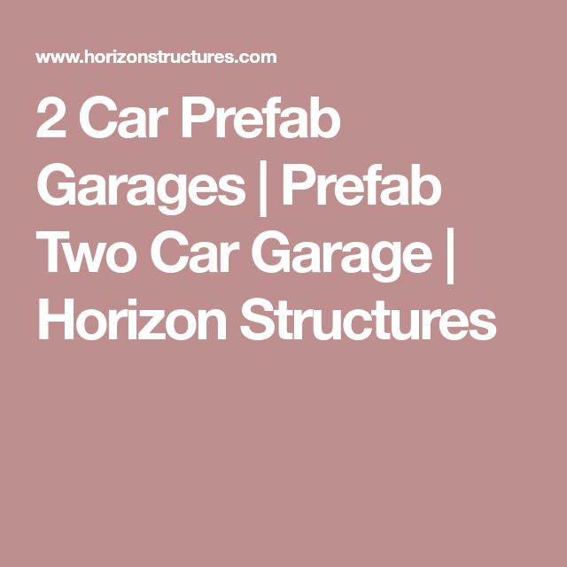 2 Car Prefab Garages | Prefab Two Car Garage | Horizon Structures