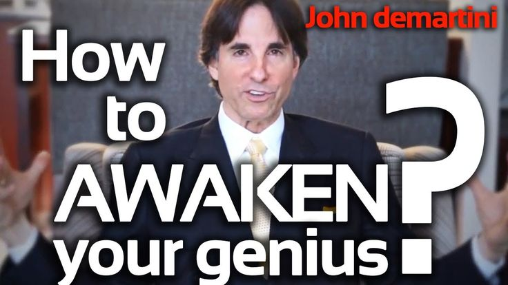Dr John Demartini - How to awaken your genius ?
