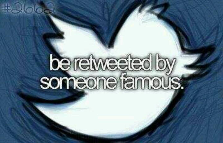 be retweeted by someone famous