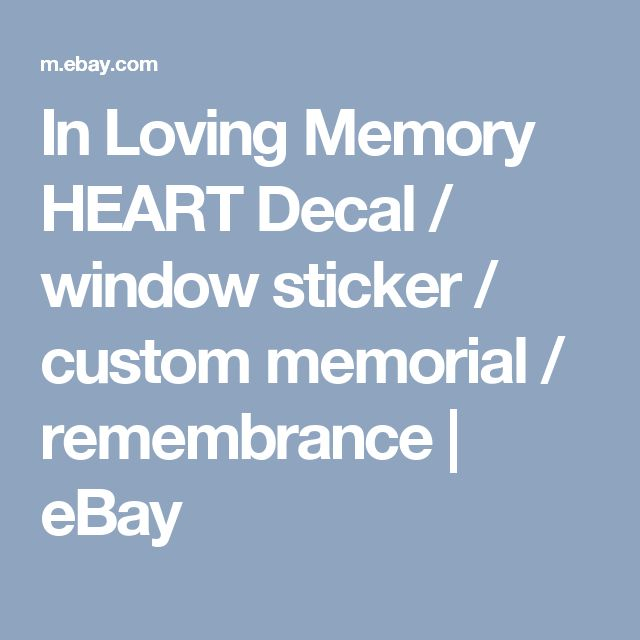 In Loving Memory HEART Decal / window sticker / custom memorial / remembrance | eBay