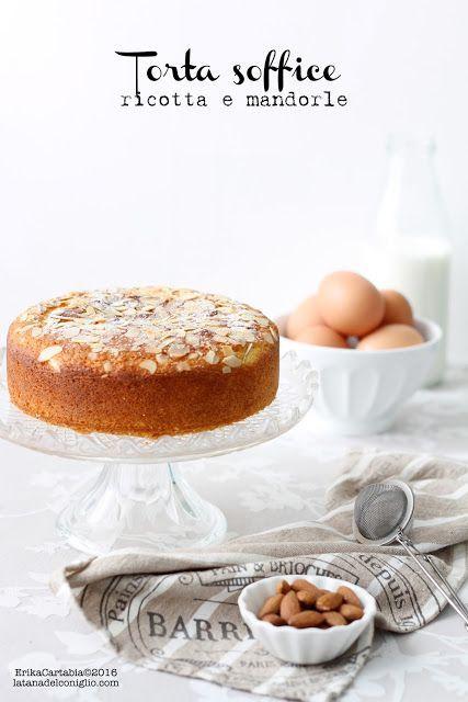 Torta soffice ricotta e mandorle | La tana del coniglio | Bloglovin'