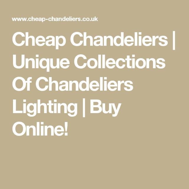 Cheap Chandeliers | Unique Collections Of Chandeliers Lighting | Buy Online!