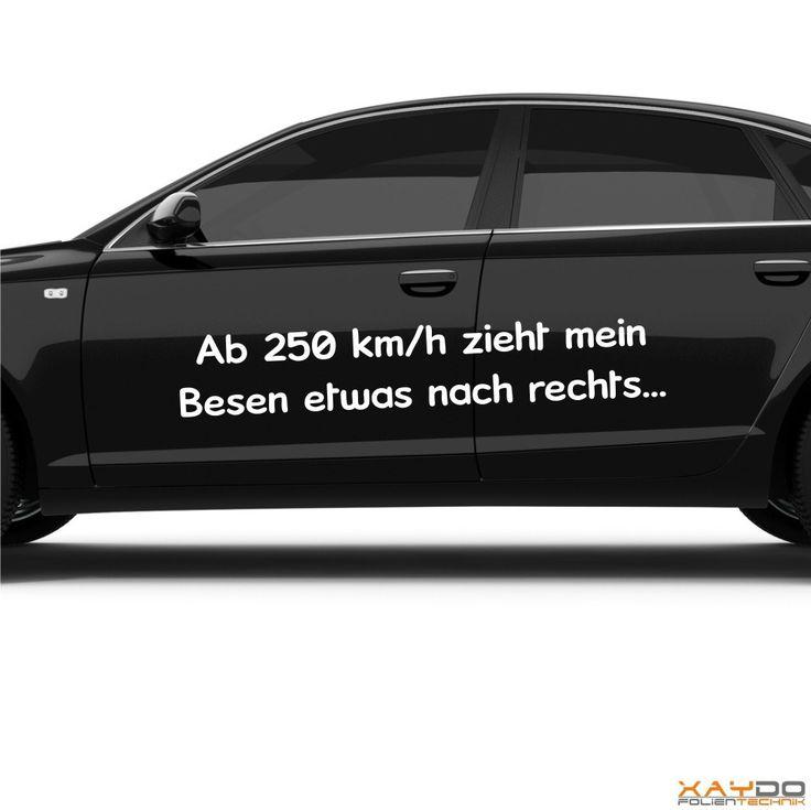 """Autoaufkleber """"Ab 250 km/h zieht mein Besen etwas nach rechts..."""" - ab 7,49 €   Xaydo Folientechnik"""