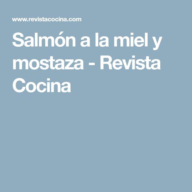 Salmón a la miel y mostaza - Revista Cocina