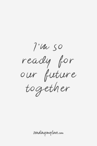 "Find quotes, relationship advice and gifts: www.sending-my-love.com ""I'm so ready for our future together"" - Long distance relationship quotes"
