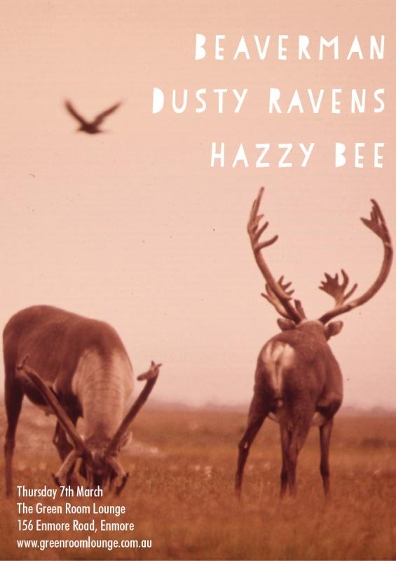 Beaverman, Dusty Ravens and Hazzy Bee.