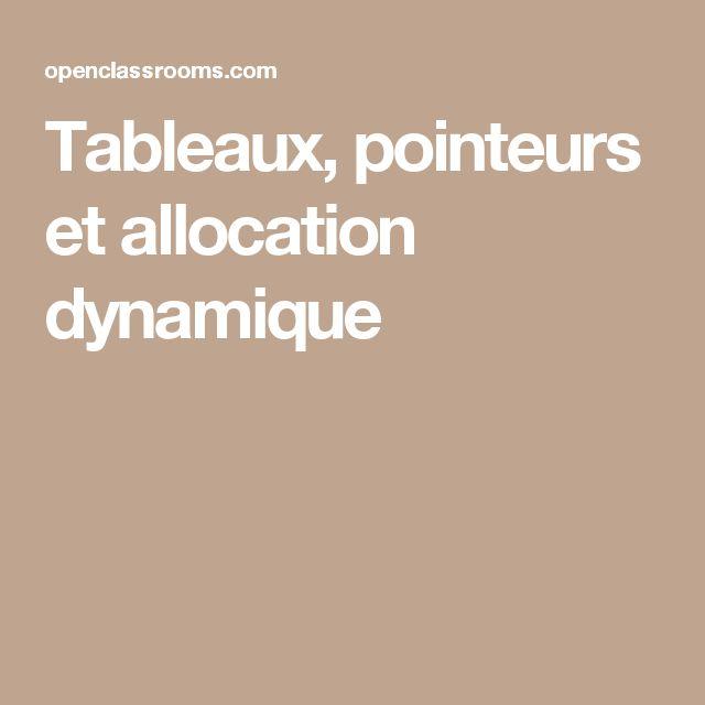 Tableaux, pointeurs et allocation dynamique
