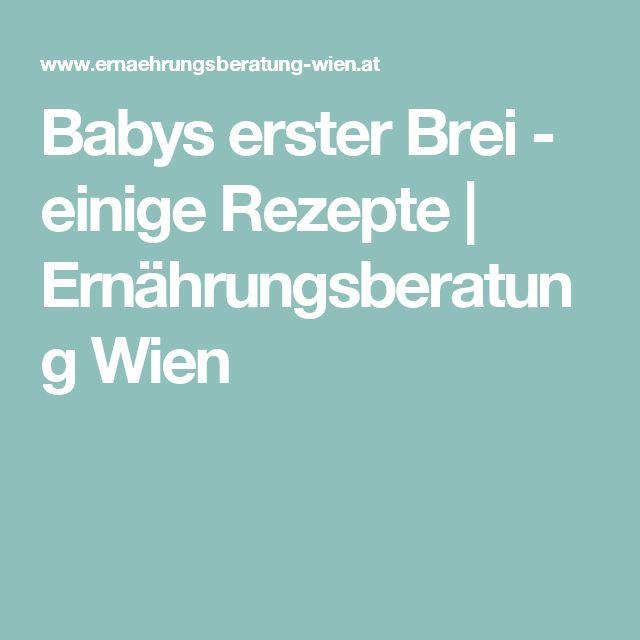 Babys erster Brei - einige Rezepte   Ernährungsberatung Wien