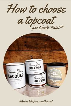 How to choose a topcoat for Chalk Paint™ by Annie Sloan http://www.interiorstoinspire.com/topcoat/