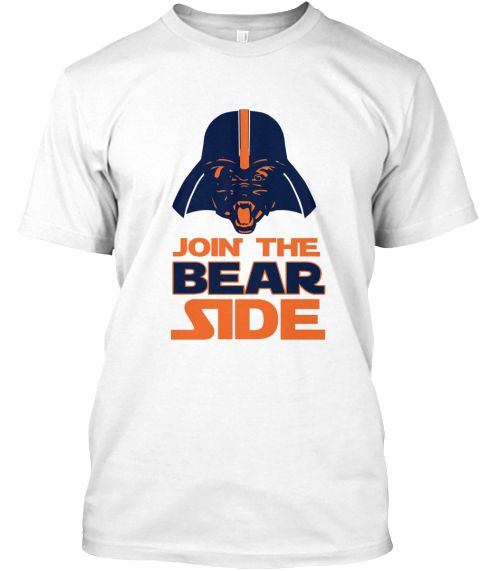 Join The Bear Side Chicago Football  White T-Shirt Front