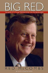 Big Red: Memoirs of a Texas Entrepreneur and Philanthropist by Red McCombs. $19.77. Publisher: Dolph Briscoe Center for American History, University of Texas at Austin (November 15, 2010). Publication: November 15, 2010. Author: Red McCombs. 252 pages