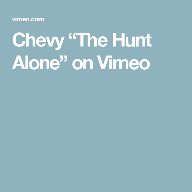 "Chevy ""The Hunt Alone"" on Vimeo"