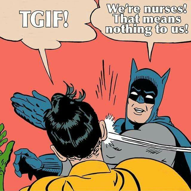 Truth..... except when I actually work a Friday and have the weekend off Lol