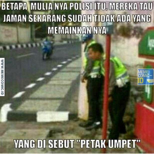 "Polisi ini tahu sudah jarang dimainkan petak umpet oleh orang tua jadi mereka melestarikanya tanpa ""malu"" - Pram from https://www.pram-software.com | #meme #polisi #petakumpet #indonesia"
