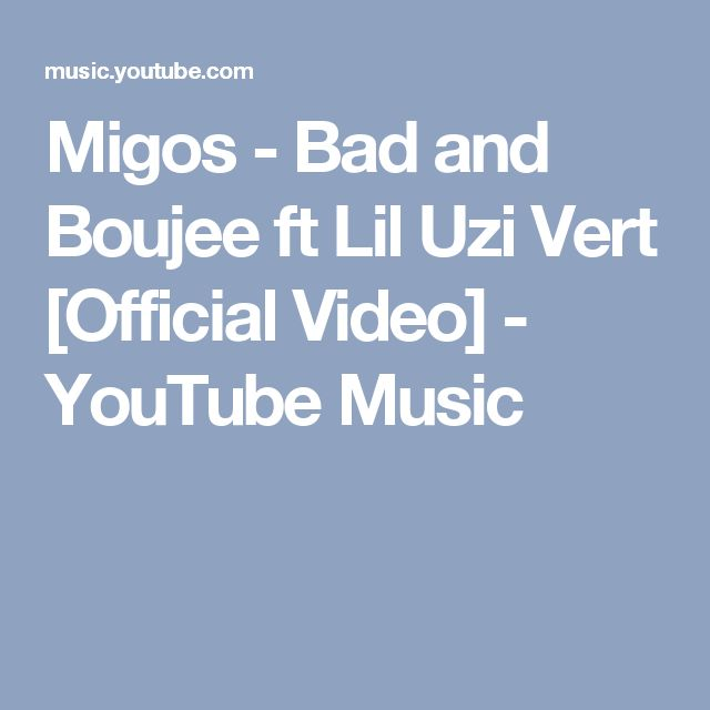 Migos - Bad and Boujee ft Lil Uzi Vert [Official Video] - YouTube Music