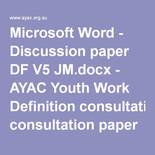 Discussion paper DF V5 JM.docx - AYAC Youth Work Definition consultation paper FINAL.pdf
