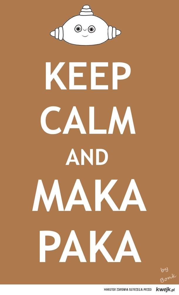 keep calm makka pakka | Maka Paka - Email, Phone Numbers, Public Records & Criminal Background ...