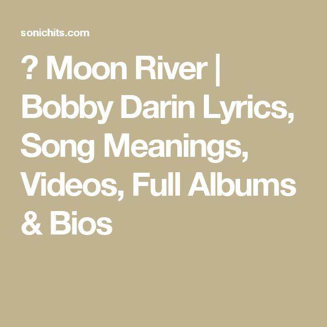Hard sun song meaning for What does the song moon river mean