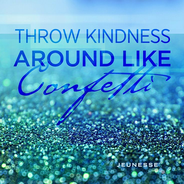Inspirational Quotes For Kindness Day: 27 Best Images About JEUNESSE HEALTH & WELLNESS PRODUCTS