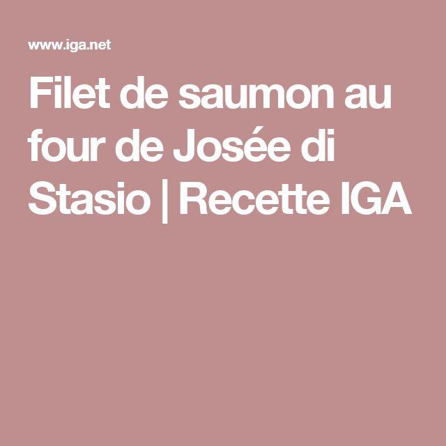 Filet de saumon au four de Josée di Stasio   Recette IGA