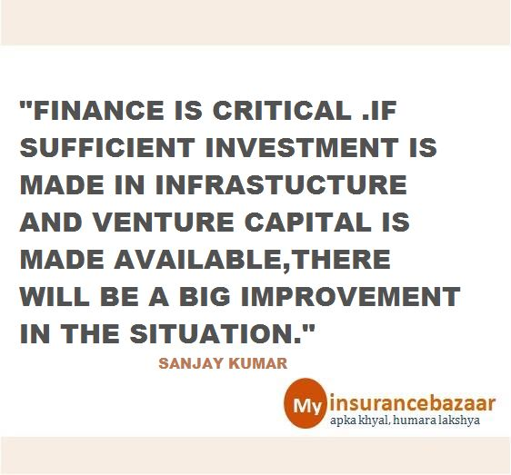 """Finance is critical,if sufficient #investment is made in infrastructure and venture capital is made available,there will be a big improvement in the situation.."""""""
