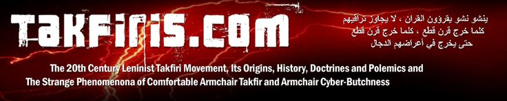 Takfiris.Com | The Origins of the Takfiris and Takfir Movements