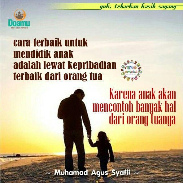 Cara terbaik untuk mendidik anak adalah lewat kepribadian terbaik dari orang tua. Karena anak akan mencontoh banyak hal dari orang tuanya