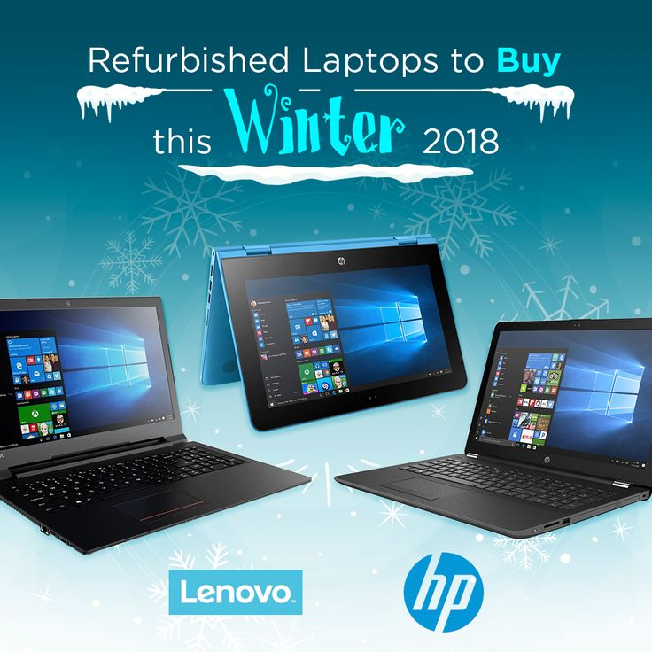 Refurbished Laptops to Buy in the UK this Winter 2018 See More:
