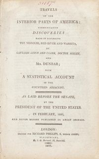 [Lewis and Clark]. Meriwether Lewis and William Clark. Travels in the Interior Parts of America; Communicating Dis