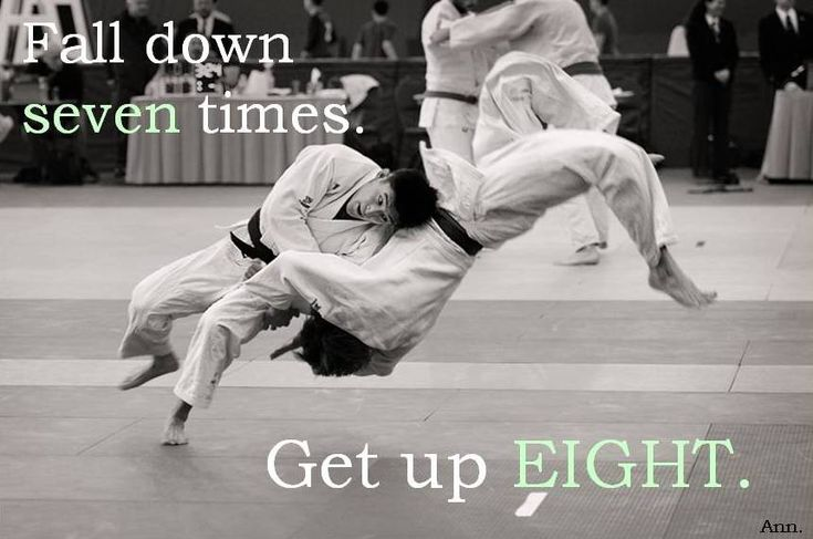 Fall down seven times, get up eight. #judo #quotes