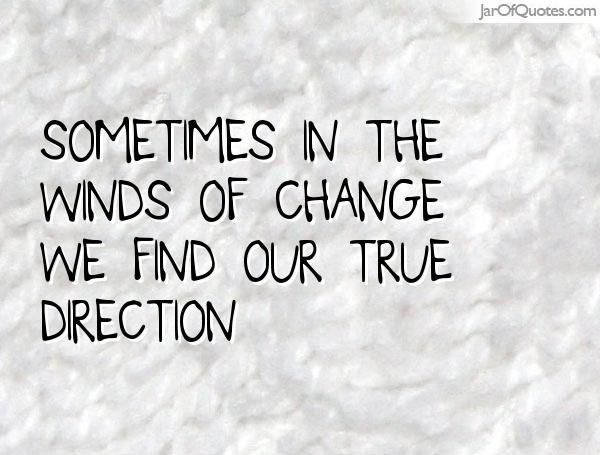 Best 25+ Wind of change ideas on Pinterest | Wind quote, Insight ...