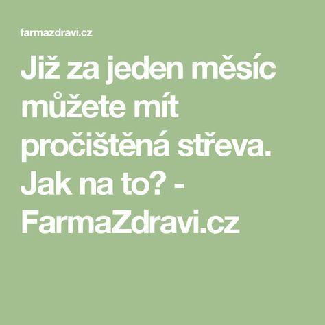 Již za jeden měsíc můžete mít pročištěná střeva. Jak na to? - FarmaZdravi.cz