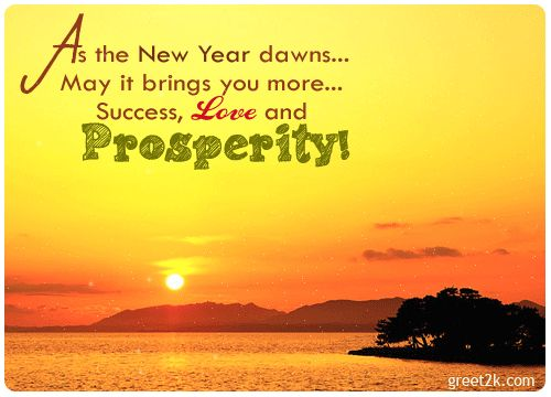 New Year Dawns bring Success, Love and Prosperity