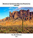 Superstition Mountain Prospecting : Searching For The Lost Dutchman Mine by ML (Mic) McPherson (Author) #Kindle US #NewRelease #Travel #eBook #ad
