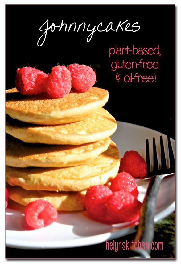 Helyn's Healthy Kitchen: Easy Johnnycakes ~ Plant-based, Gluten-free and Oil-free!