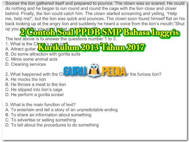 2 Contoh Soal PPDB SMP Bahasa Inggris Kurikulum 2013 Tahun 2017 merupakan materi soal tes untuk penerimaan peserta didik baru dari tingkat SD menuju tingkat SMP tahun pelajaran 2016/2017