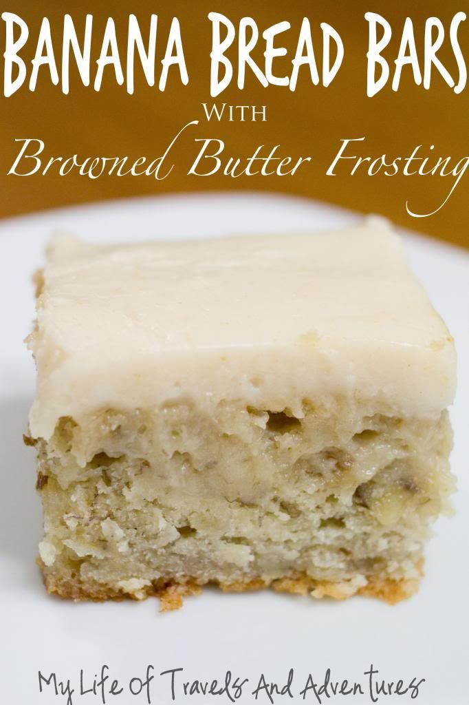 My Life of Travels and Adventures: Banana Bread Bars with Browned Butter Frosting