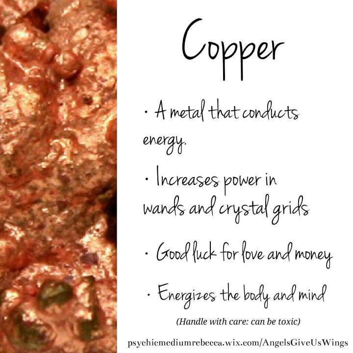 Copper. Many jewelry is made from copper because of its properties.